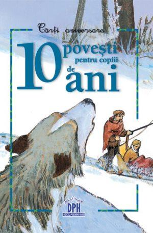 10 povesti pentru copiii de 10 ani
