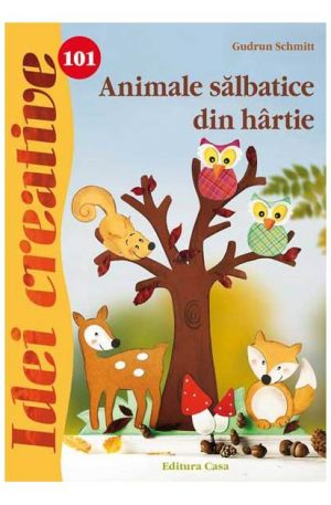 Animale sãlbatice din hârtie – Idei creative 101