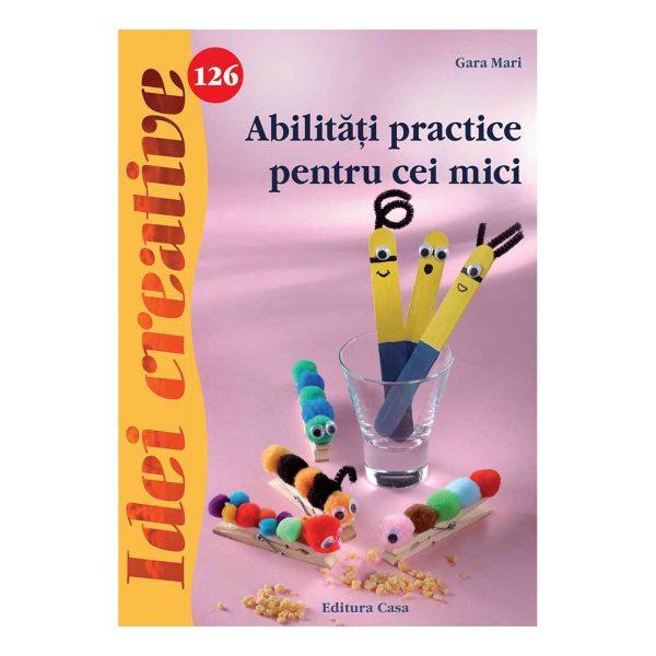 Abilităţi practice pentru cei mici - Idei creative 126