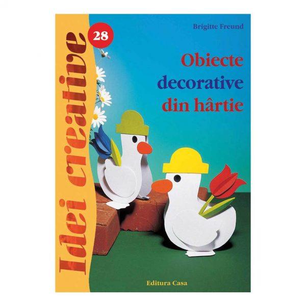 Obiecte decorative din hârtie - Ed. a II a - Idei creative 28