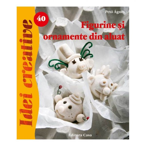 Figurine şi ornamente din aluat - Idei Creative 40