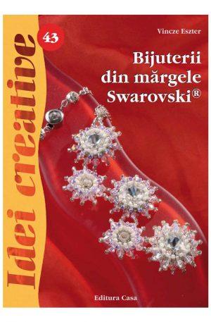 Bijuterii din mărgele Swarovski, Ed. a II a – Idei creative 43