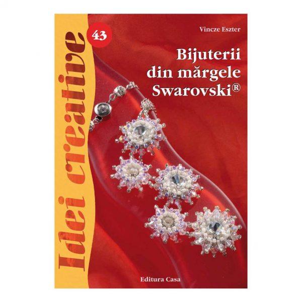Bijuterii din mărgele Swarovski, Ed. a II a - Idei creative 43