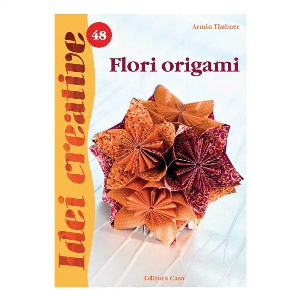 Flori origami - Ediţia a II-a - Idei Creative 48