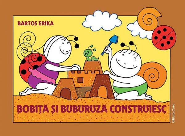Bobiță și Buburuză construiesc