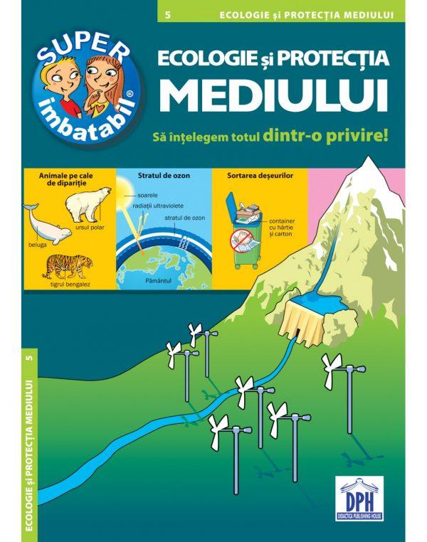 Ecologie si protectia mediului - Sa intelegem totul dintr-o privire