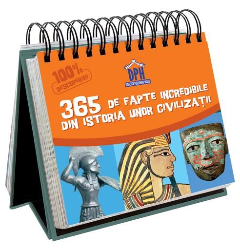 Sunt imbatabil - 365 de fapte incredibile din istoria unor civilizatii