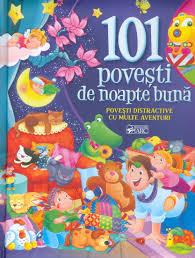 101 povesti de noapte buna. Povesti distractive cu multe aventuri