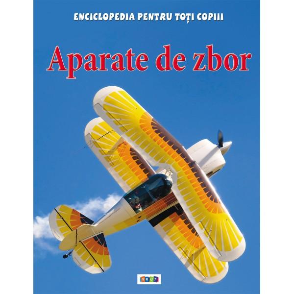 Enciclopedia pentru toti copiii. Aparate de zbor.