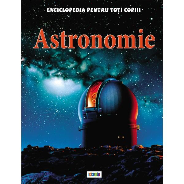 Enciclopedia pentru toti copiii. Astronomie