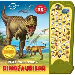 Marea enciclopedie a Dinozaurilor. Peste 50 de sunete uimitoare