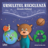 Ursuletul recicleaza