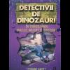 Detectivii de dinozauri in Transilvania. A șasea carte